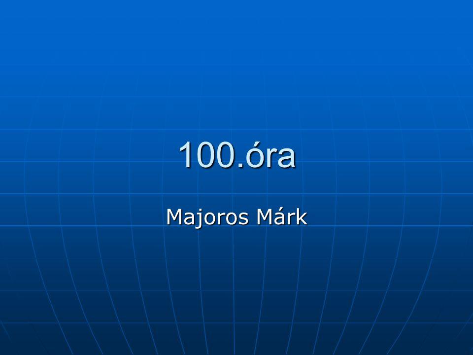 100.óra Majoros Márk