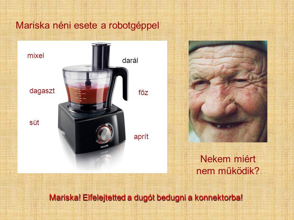 Mariska néni esete a robotgéppel