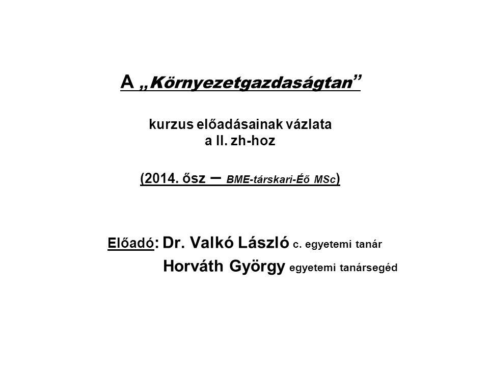 """A """"Környezetgazdaságtan kurzus előadásainak vázlata a II. zh-hoz (2014. ősz – BME-társkari-Éő MSc)"""
