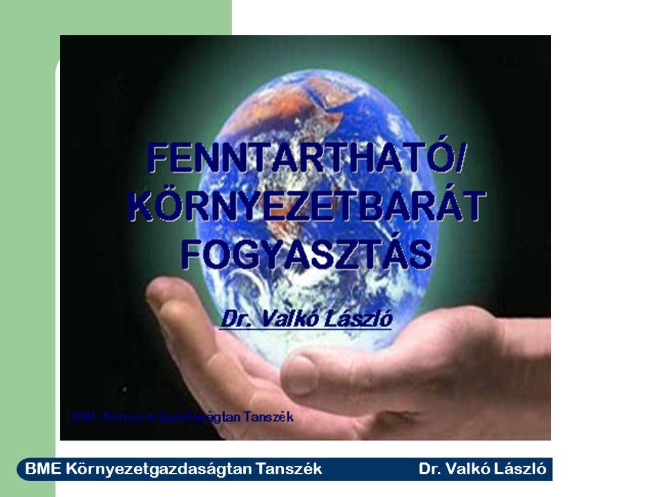 BME Környezetgazdaságtan Tanszék Dr. Valkó László