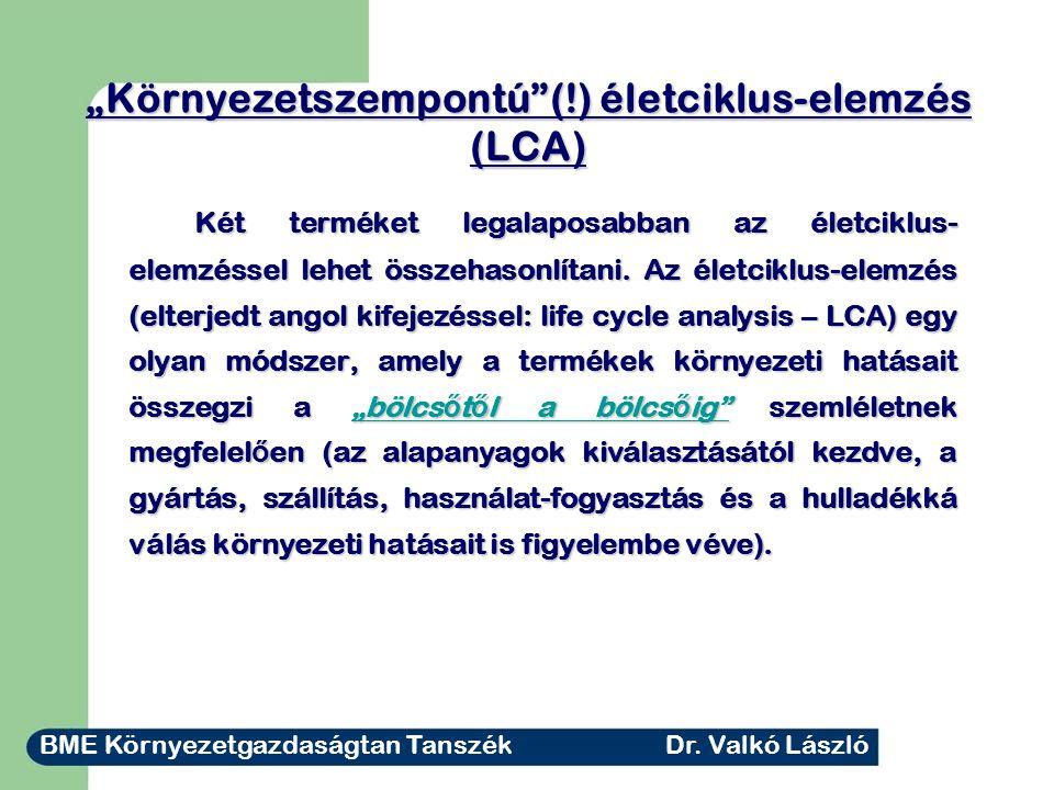 """""""Környezetszempontú (!) életciklus-elemzés (LCA)"""