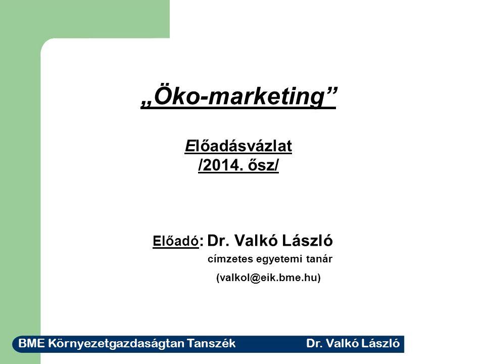 """""""Öko-marketing Előadásvázlat /2014. ősz/"""