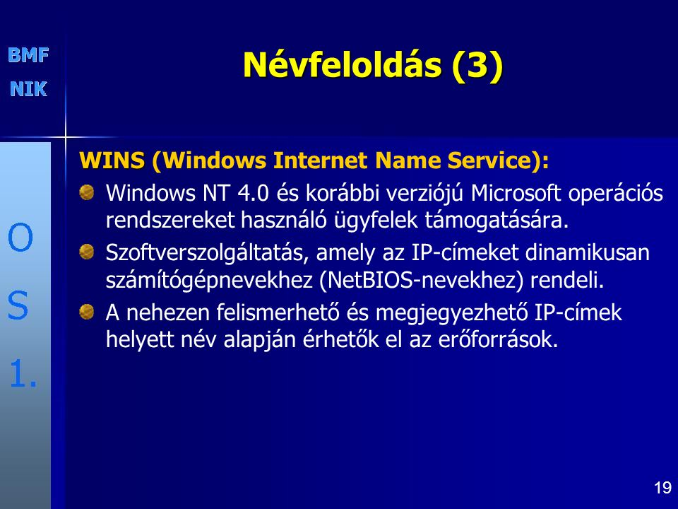 Névfeloldás (3) WINS (Windows Internet Name Service):
