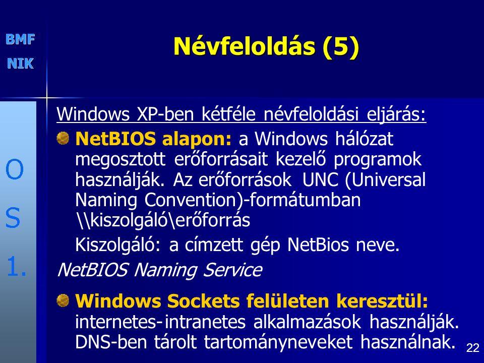 Névfeloldás (5) Windows XP-ben kétféle névfeloldási eljárás: