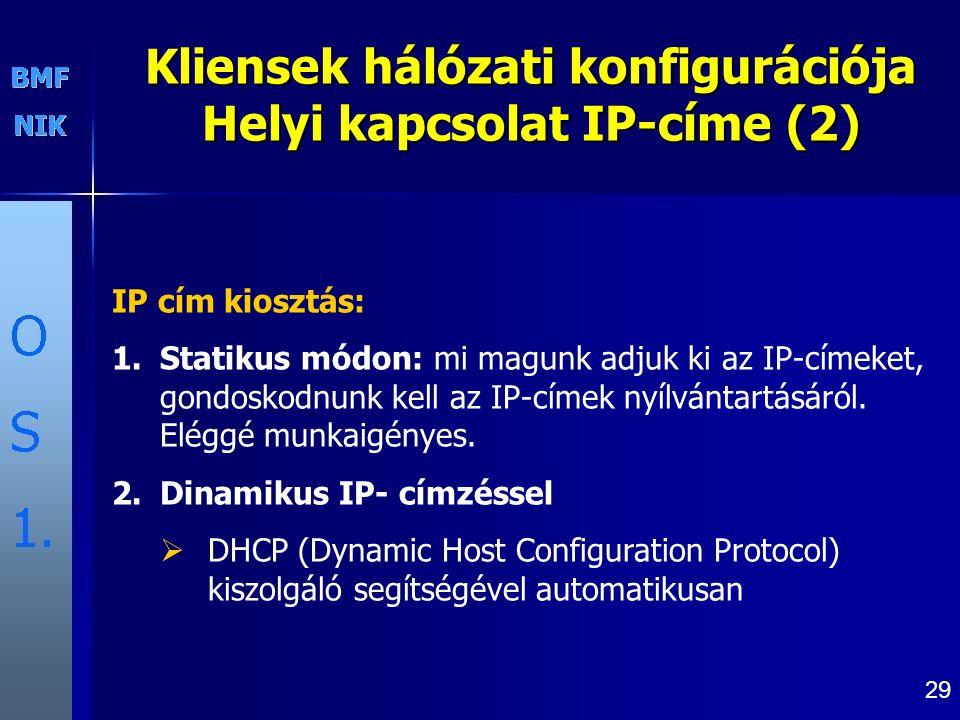 Kliensek hálózati konfigurációja Helyi kapcsolat IP-címe (2)