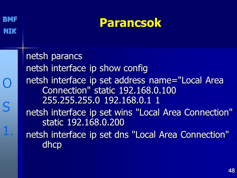 Parancsok netsh parancs netsh interface ip show config