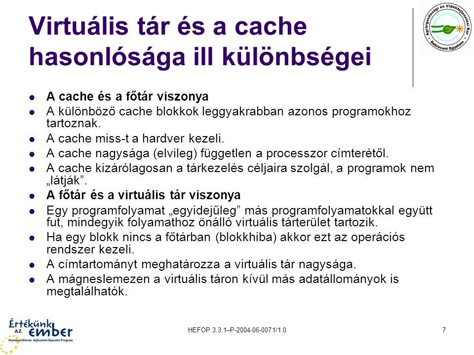 Virtuális tár és a cache hasonlósága ill különbségei