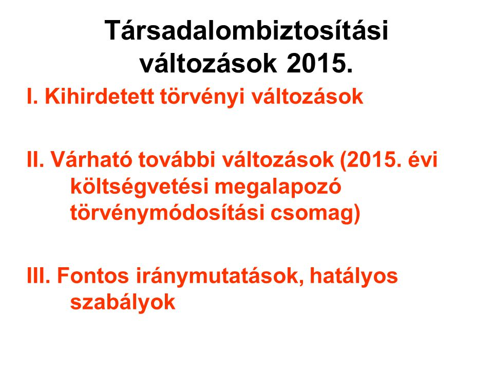 Társadalombiztosítási változások 2015.
