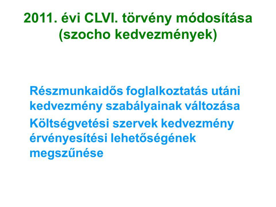 2011. évi CLVI. törvény módosítása (szocho kedvezmények)