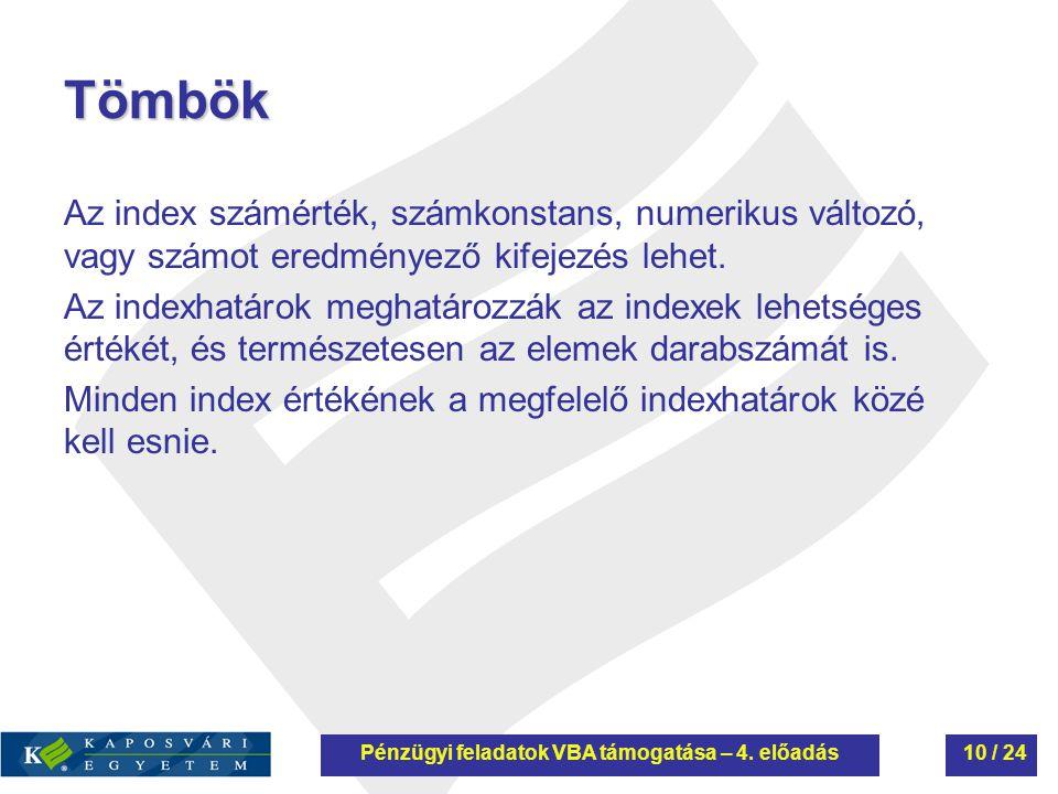 Pénzügyi feladatok VBA támogatása – 4. előadás