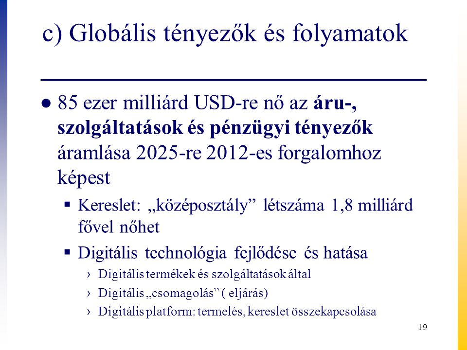 c) Globális tényezők és folyamatok