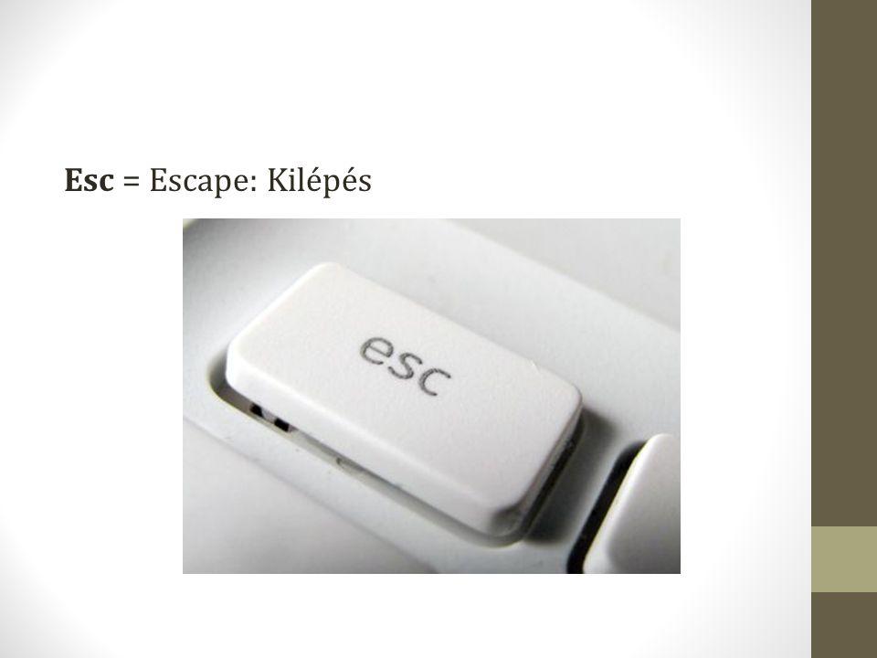 Esc = Escape: Kilépés