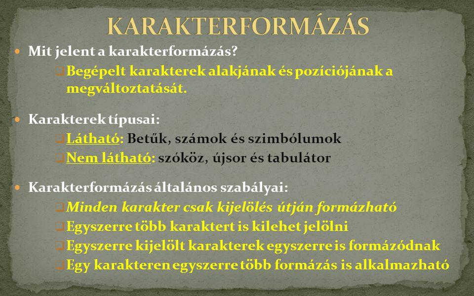 KARAKTERFORMÁZÁS Mit jelent a karakterformázás