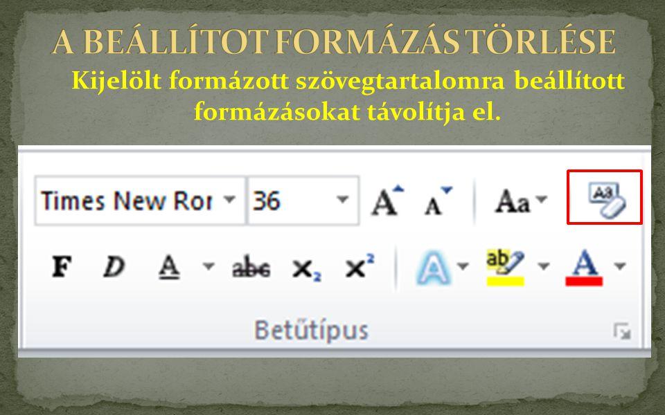 A BEÁLLÍTOT FORMÁZÁS TÖRLÉSE