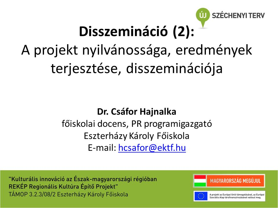 Disszemináció (2): A projekt nyilvánossága, eredmények terjesztése, disszeminációja