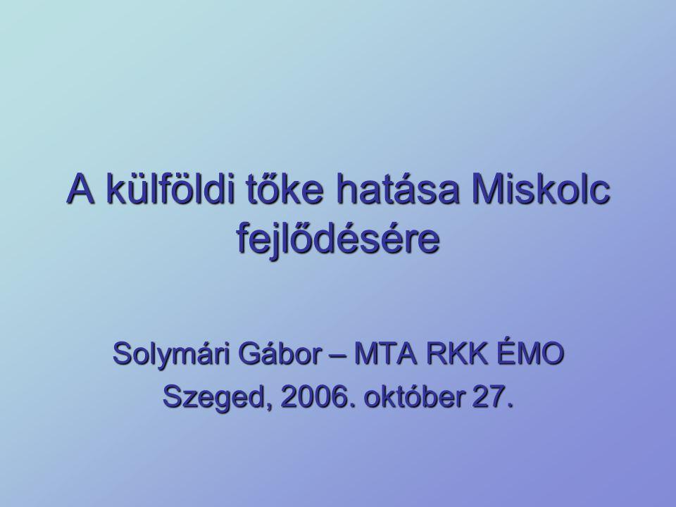 A külföldi tőke hatása Miskolc fejlődésére