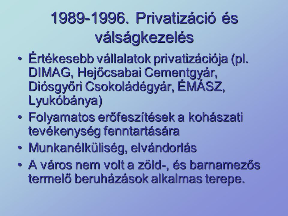 1989-1996. Privatizáció és válságkezelés