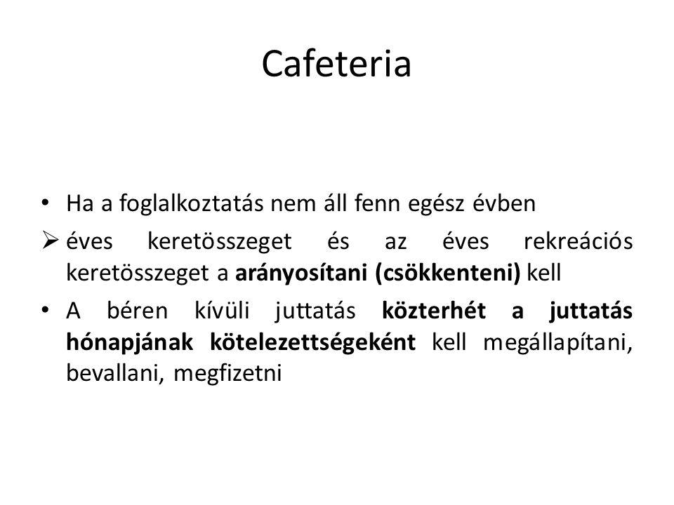 Cafeteria Ha a foglalkoztatás nem áll fenn egész évben