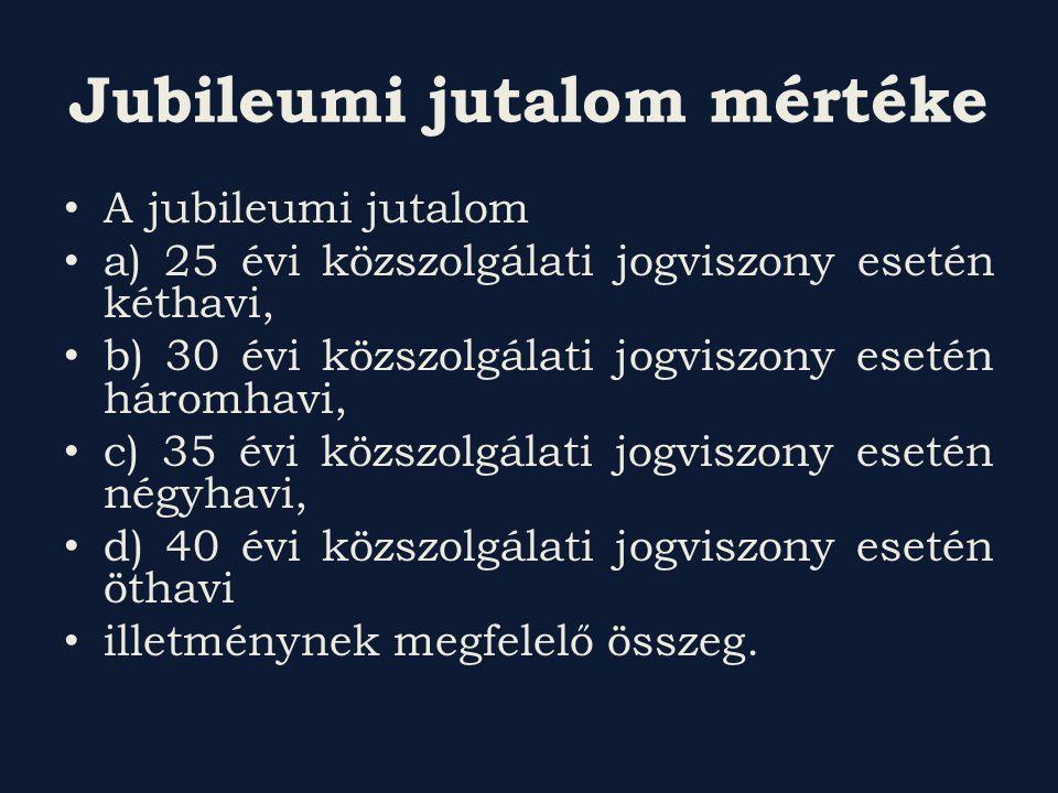 Jubileumi jutalom mértéke