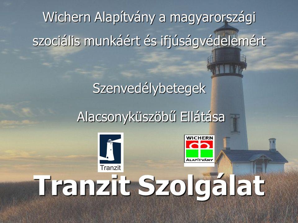 Wichern Alapítvány a magyarországi szociális munkáért és ifjúságvédelemért Szenvedélybetegek Alacsonyküszöbű Ellátása Tranzit Szolgálat