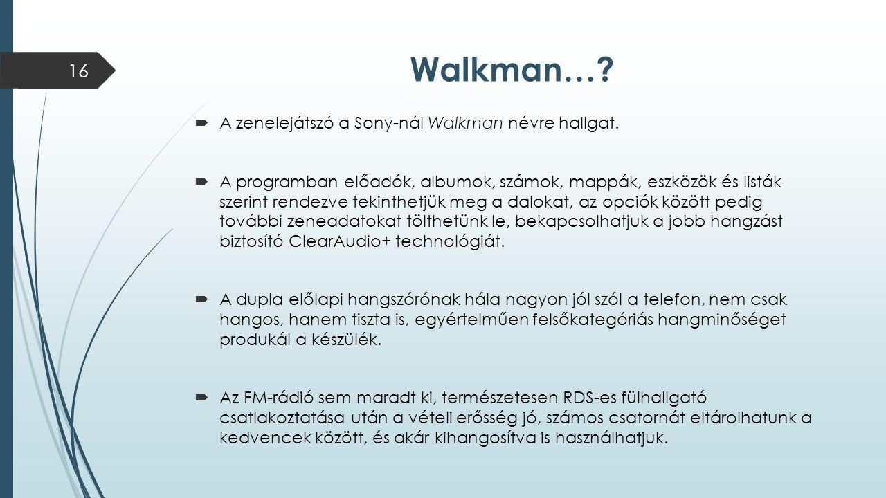 Walkman… A zenelejátszó a Sony-nál Walkman névre hallgat.