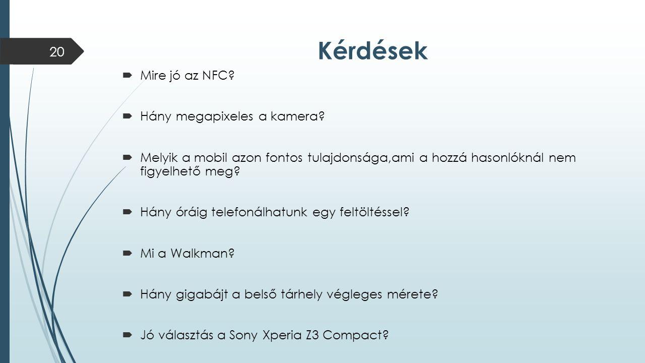 Kérdések Mire jó az NFC Hány megapixeles a kamera