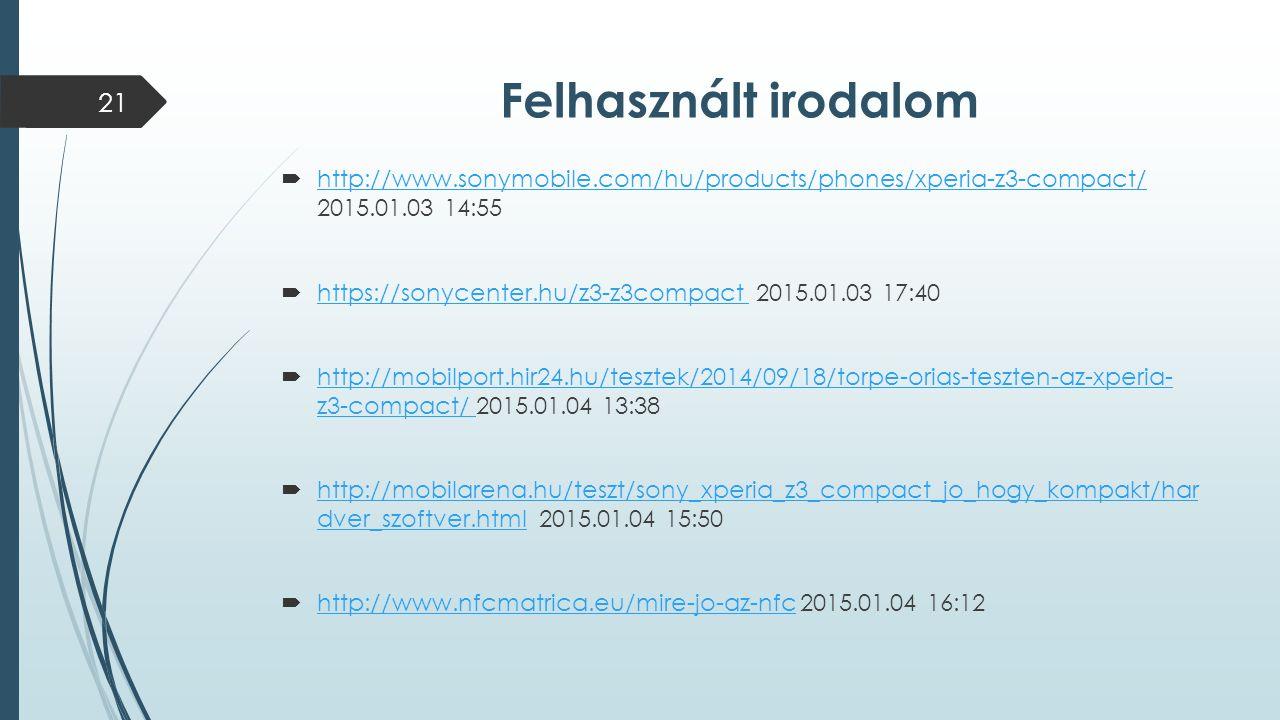 Felhasznált irodalom http://www.sonymobile.com/hu/products/phones/xperia-z3-compact/ 2015.01.03 14:55.