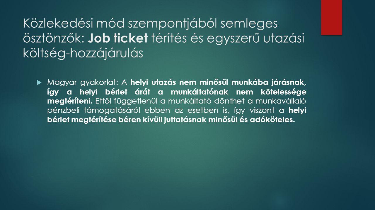 Közlekedési mód szempontjából semleges ösztönzők: Job ticket térítés és egyszerű utazási költség-hozzájárulás