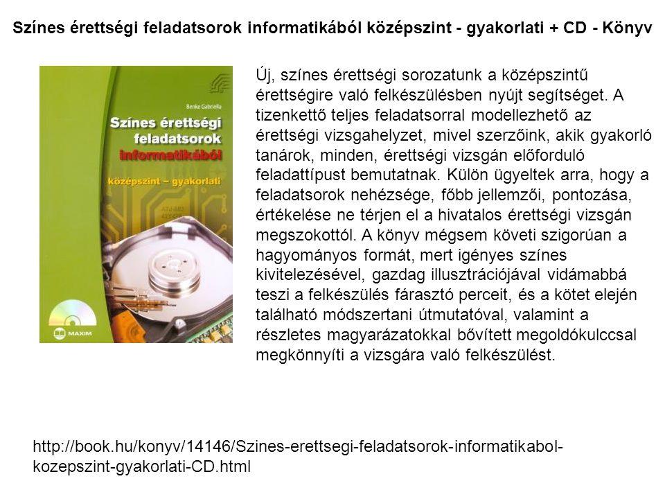 Színes érettségi feladatsorok informatikából középszint - gyakorlati + CD - Könyv