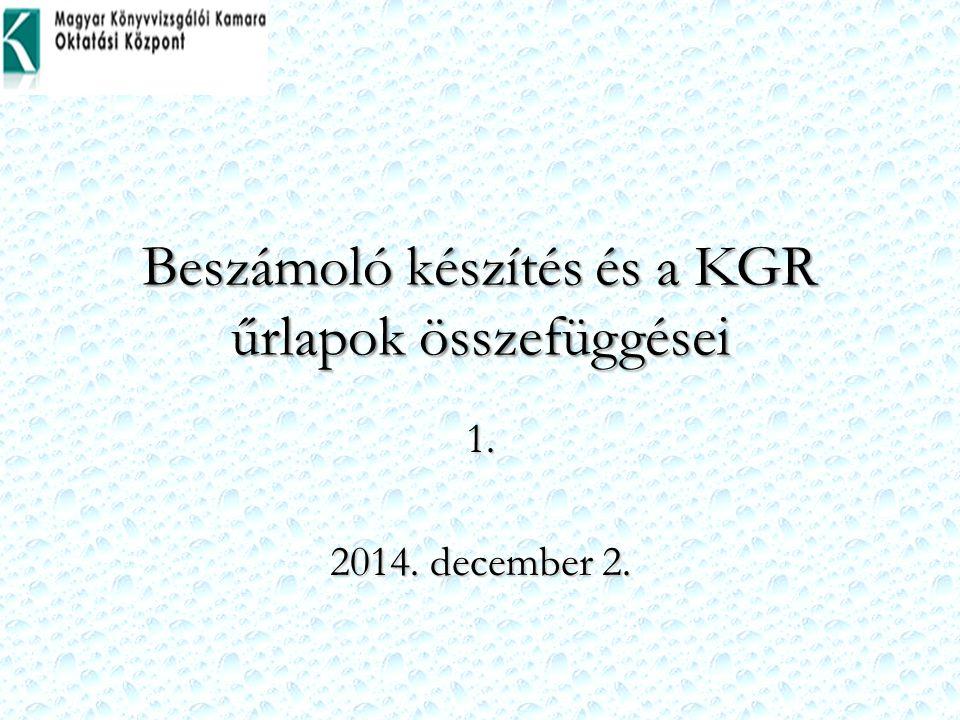 Beszámoló készítés és a KGR űrlapok összefüggései