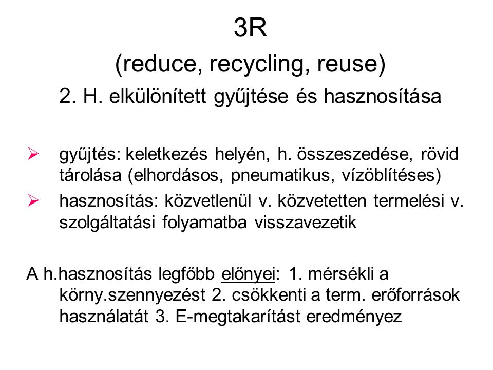 3R (reduce, recycling, reuse)