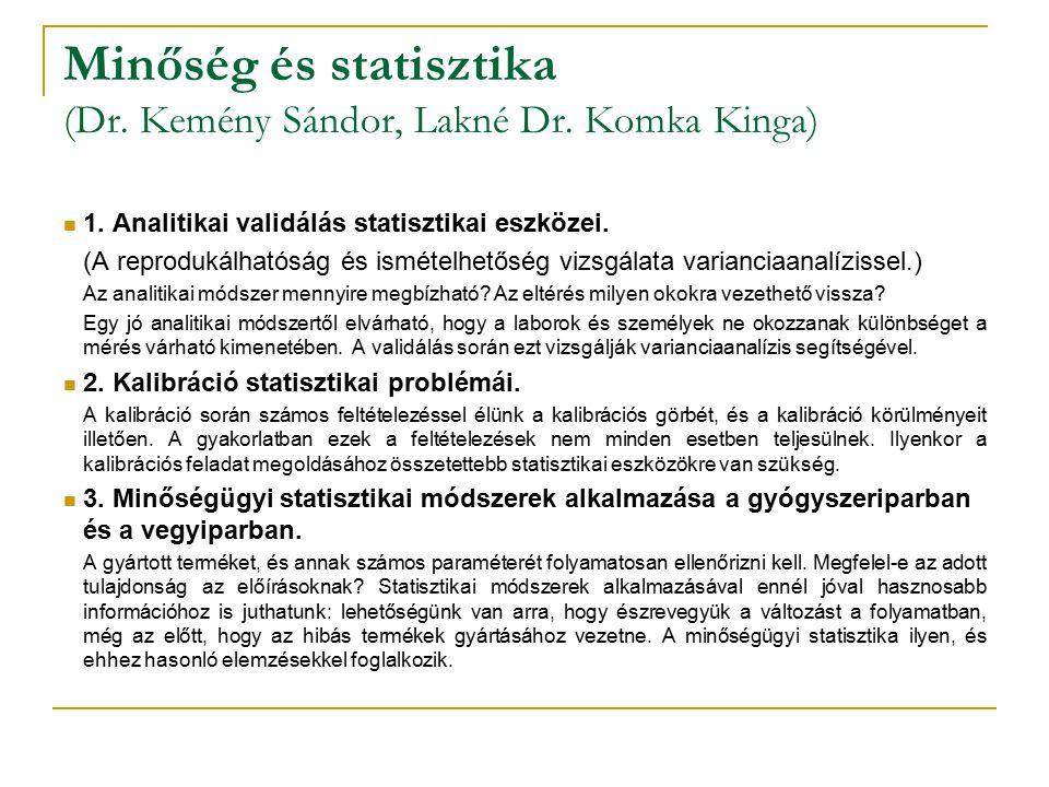 Minőség és statisztika (Dr. Kemény Sándor, Lakné Dr. Komka Kinga)