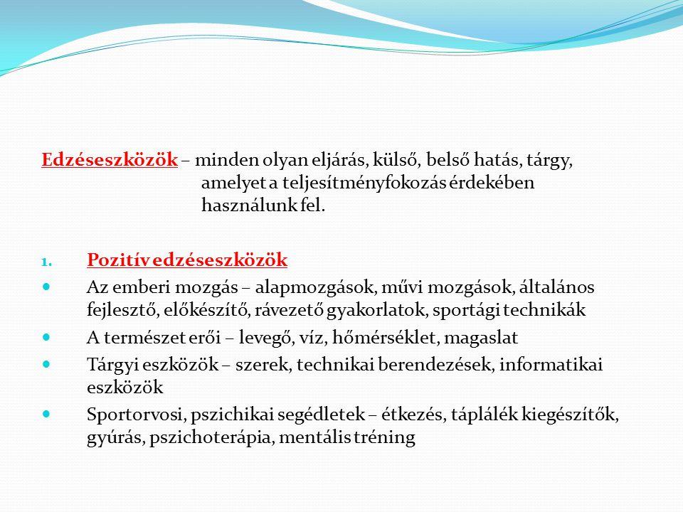 Edzéseszközök – minden olyan eljárás, külső, belső hatás, tárgy,