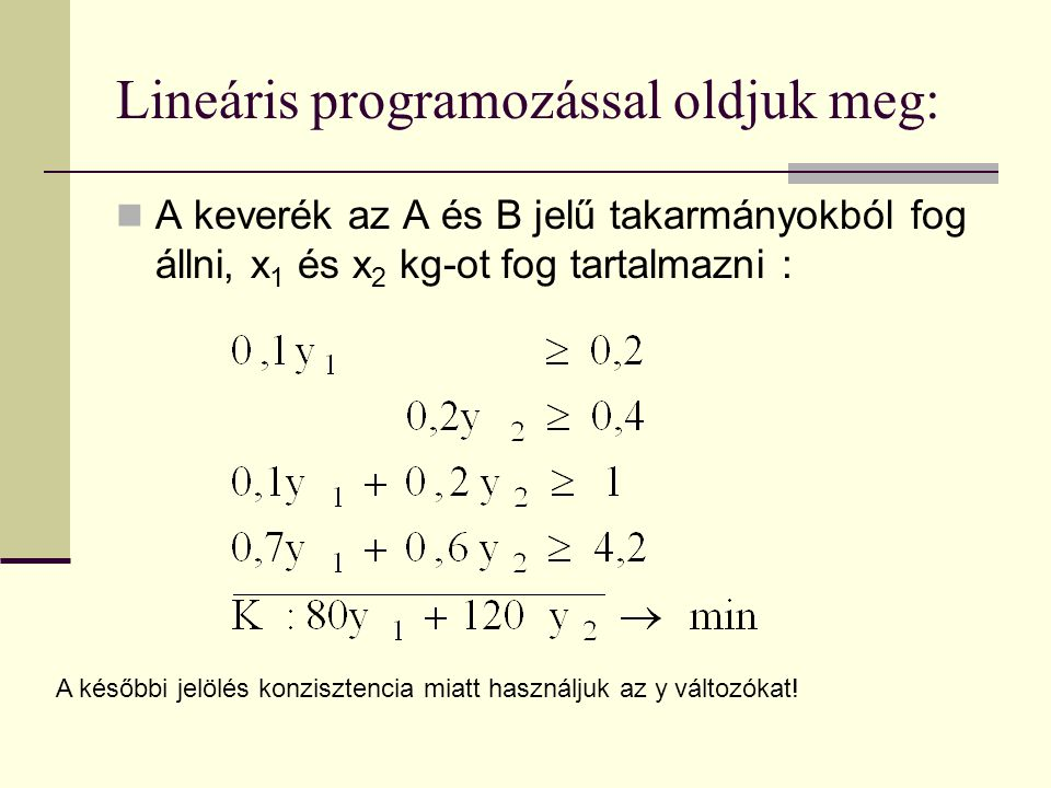 Lineáris programozással oldjuk meg: