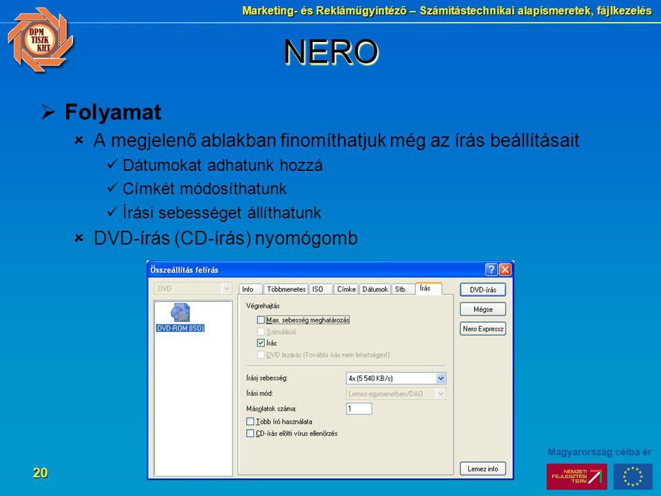 NERO Folyamat. A megjelenő ablakban finomíthatjuk még az írás beállításait. Dátumokat adhatunk hozzá.