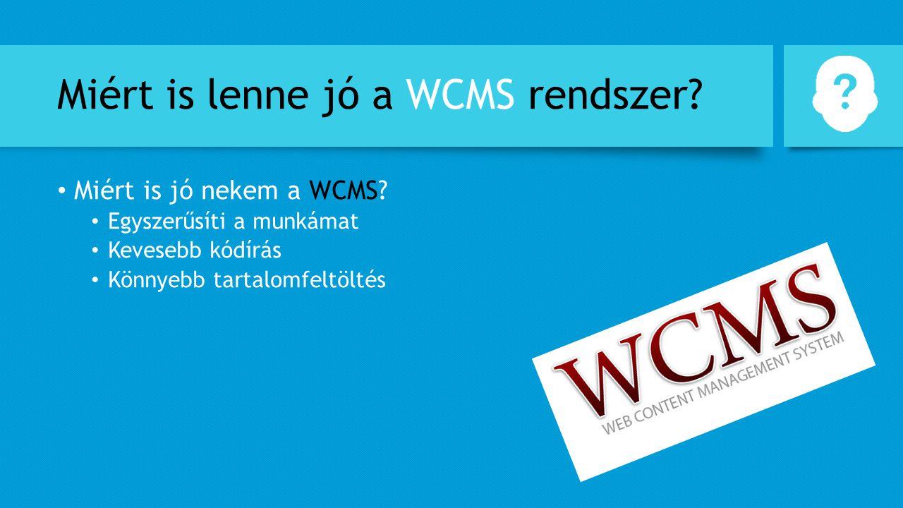 Miért is lenne jó a WCMS rendszer