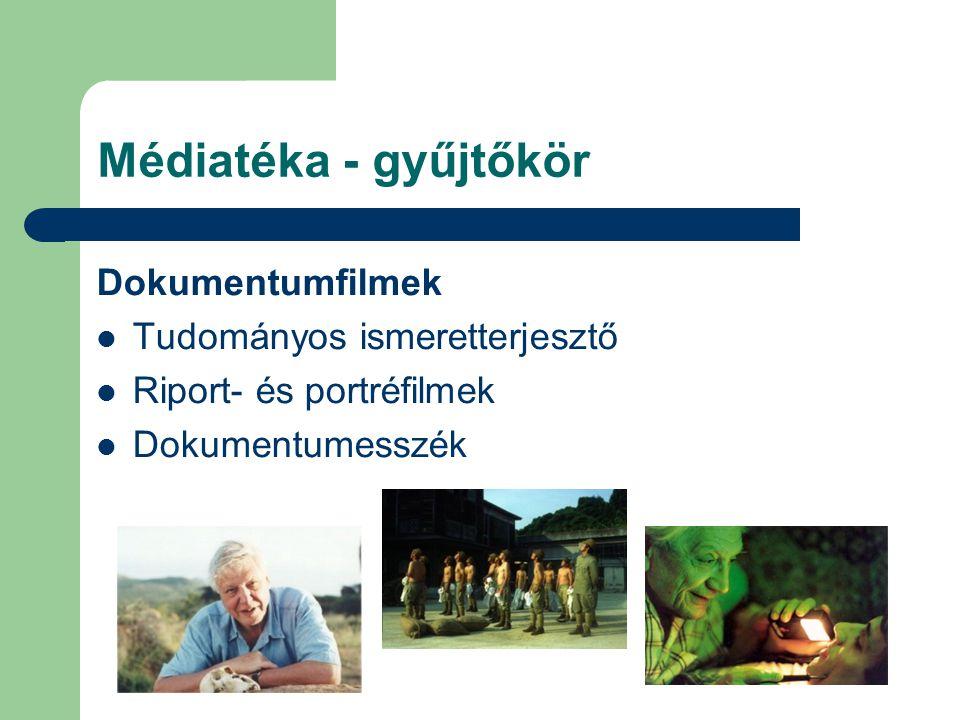 Médiatéka - gyűjtőkör Dokumentumfilmek Tudományos ismeretterjesztő