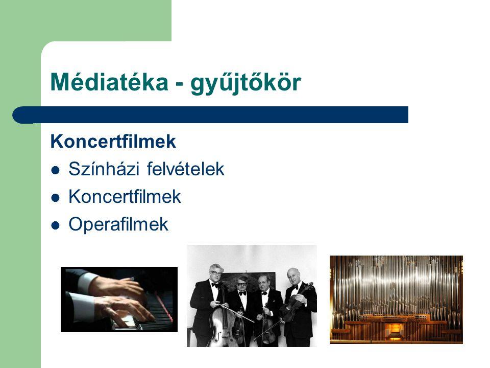 Médiatéka - gyűjtőkör Koncertfilmek Színházi felvételek Operafilmek
