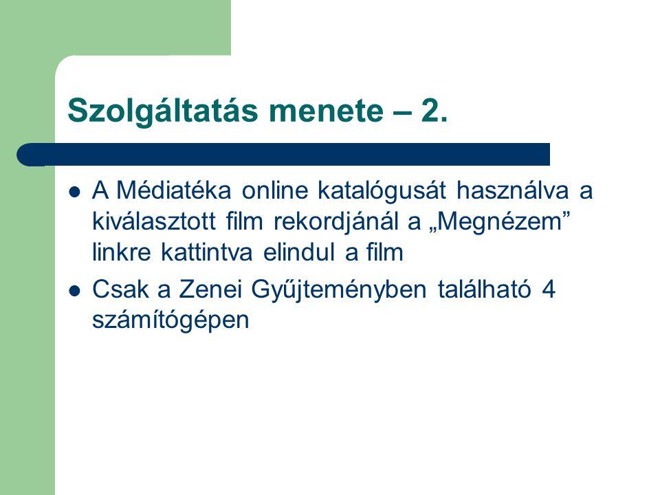 """Szolgáltatás menete – 2. A Médiatéka online katalógusát használva a kiválasztott film rekordjánál a """"Megnézem linkre kattintva elindul a film."""