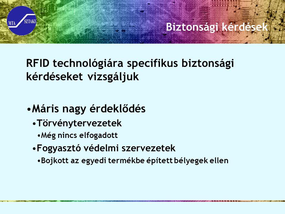 RFID technológiára specifikus biztonsági kérdéseket vizsgáljuk