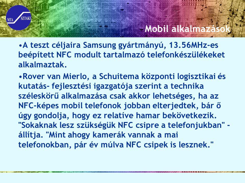 Mobil alkalmazások A teszt céljaira Samsung gyártmányú, 13.56MHz-es beépített NFC modult tartalmazó telefonkészülékeket alkalmaztak.