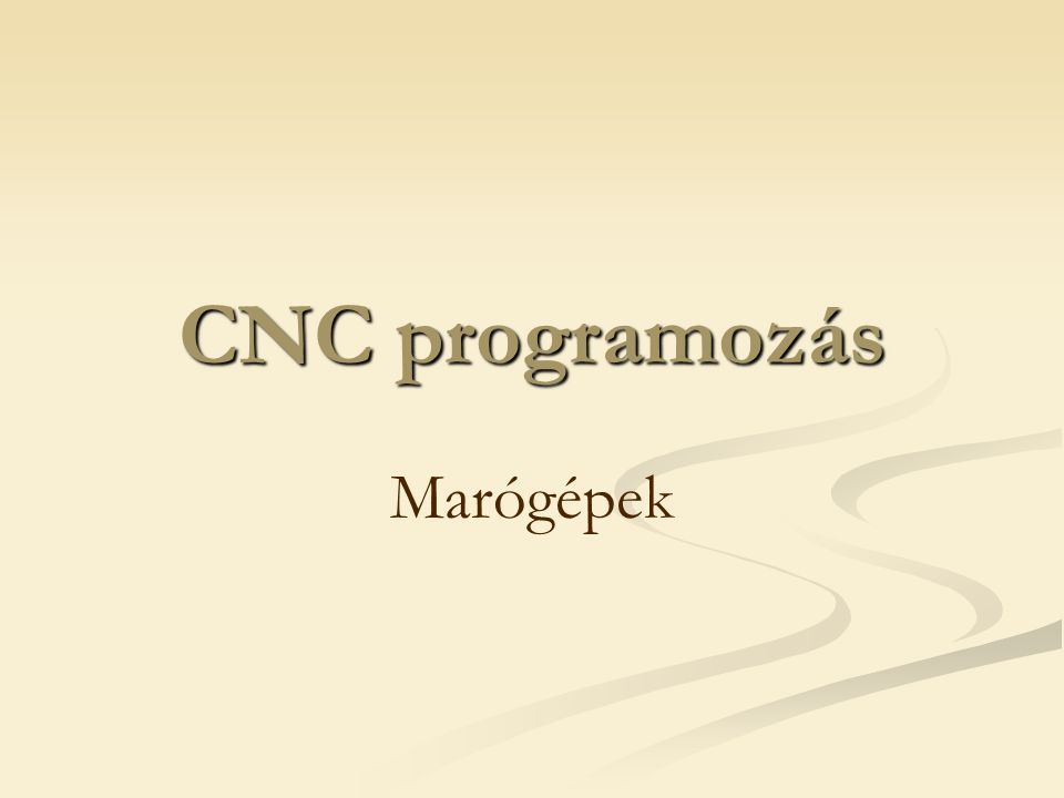 CNC programozás Marógépek