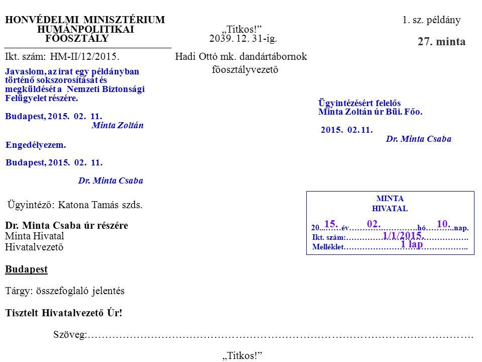 27. minta HONVÉDELMI MINISZTÉRIUM 1. sz. példány
