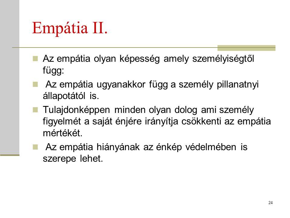 Empátia II. Az empátia olyan képesség amely személyiségtől függ: