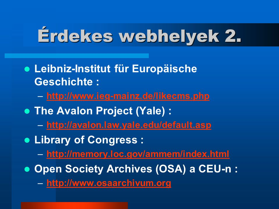 Érdekes webhelyek 2. Leibniz-Institut für Europäische Geschichte :