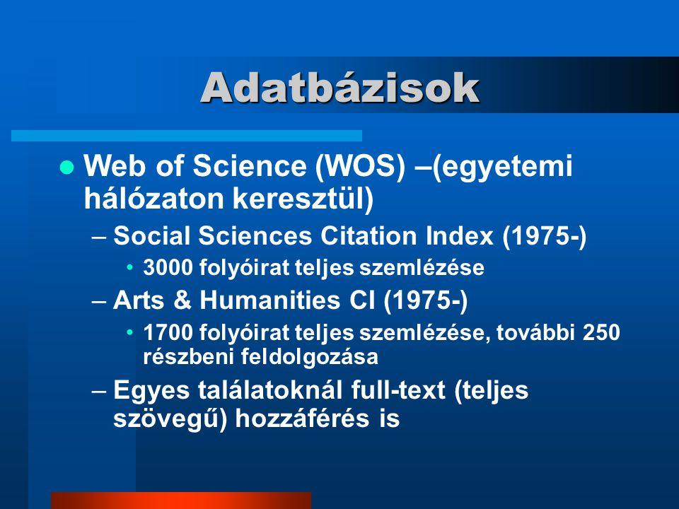 Adatbázisok Web of Science (WOS) –(egyetemi hálózaton keresztül)