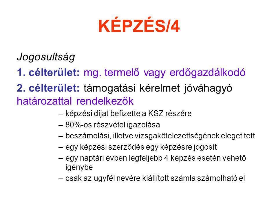 KÉPZÉS/4 Jogosultság 1. célterület: mg. termelő vagy erdőgazdálkodó
