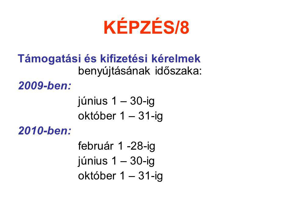 KÉPZÉS/8 Támogatási és kifizetési kérelmek benyújtásának időszaka: