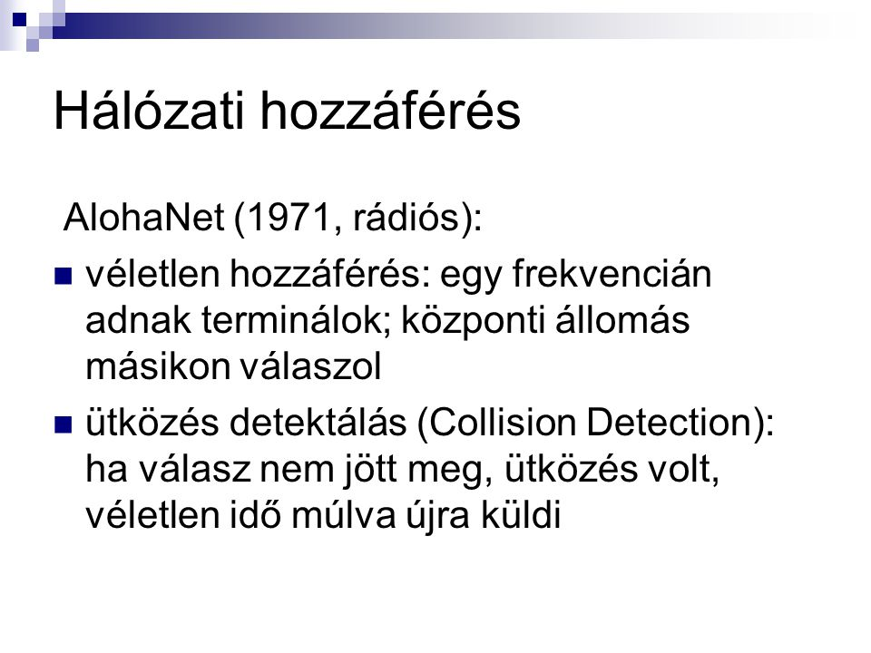 Hálózati hozzáférés AlohaNet (1971, rádiós):