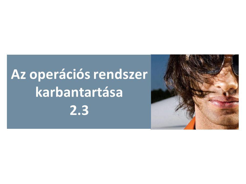 Az operációs rendszer karbantartása 2.3